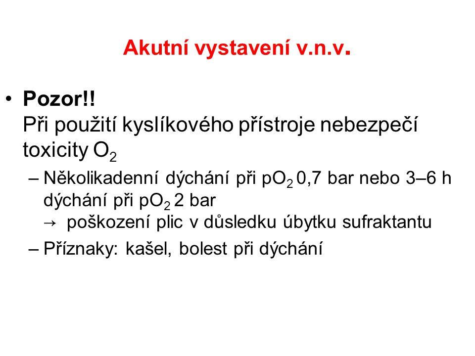 Pozor!! Při použití kyslíkového přístroje nebezpečí toxicity O2
