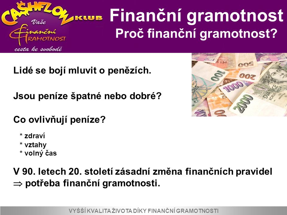 Finanční gramotnost Proč finanční gramotnost