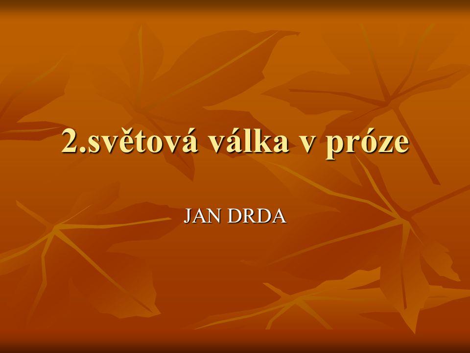 2.světová válka v próze JAN DRDA