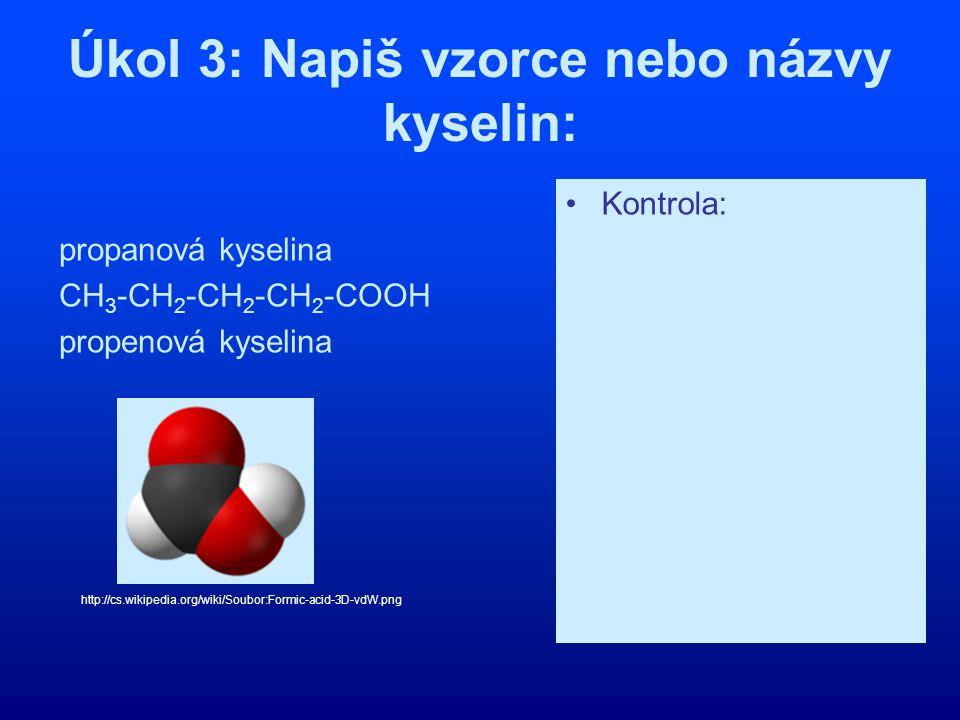 Úkol 3: Napiš vzorce nebo názvy kyselin: