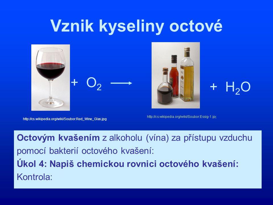Vznik kyseliny octové + O2 + H2O