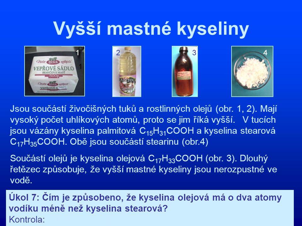 Vyšší mastné kyseliny 1. 2. 3. 4. 1.