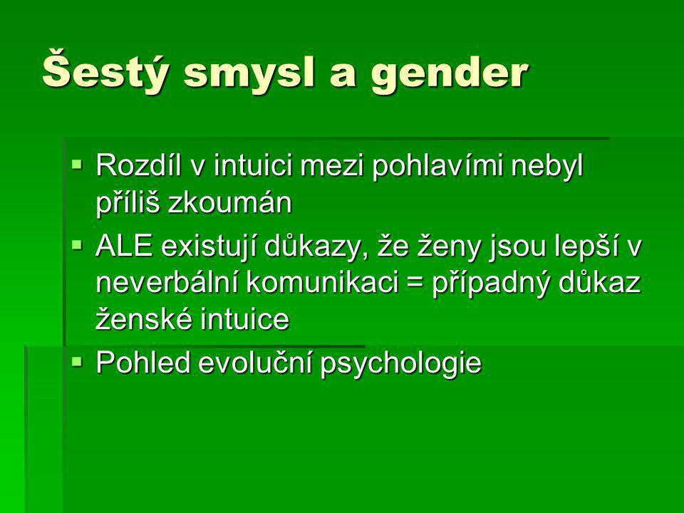 Šestý smysl a gender Rozdíl v intuici mezi pohlavími nebyl příliš zkoumán.