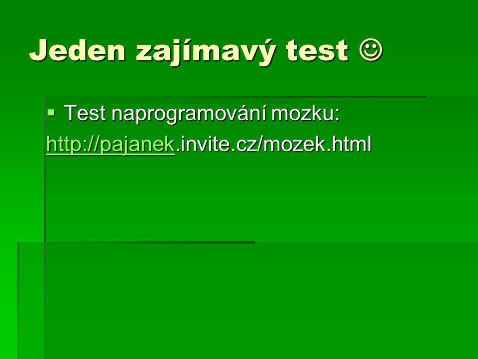 Jeden zajímavý test  Test naprogramování mozku: