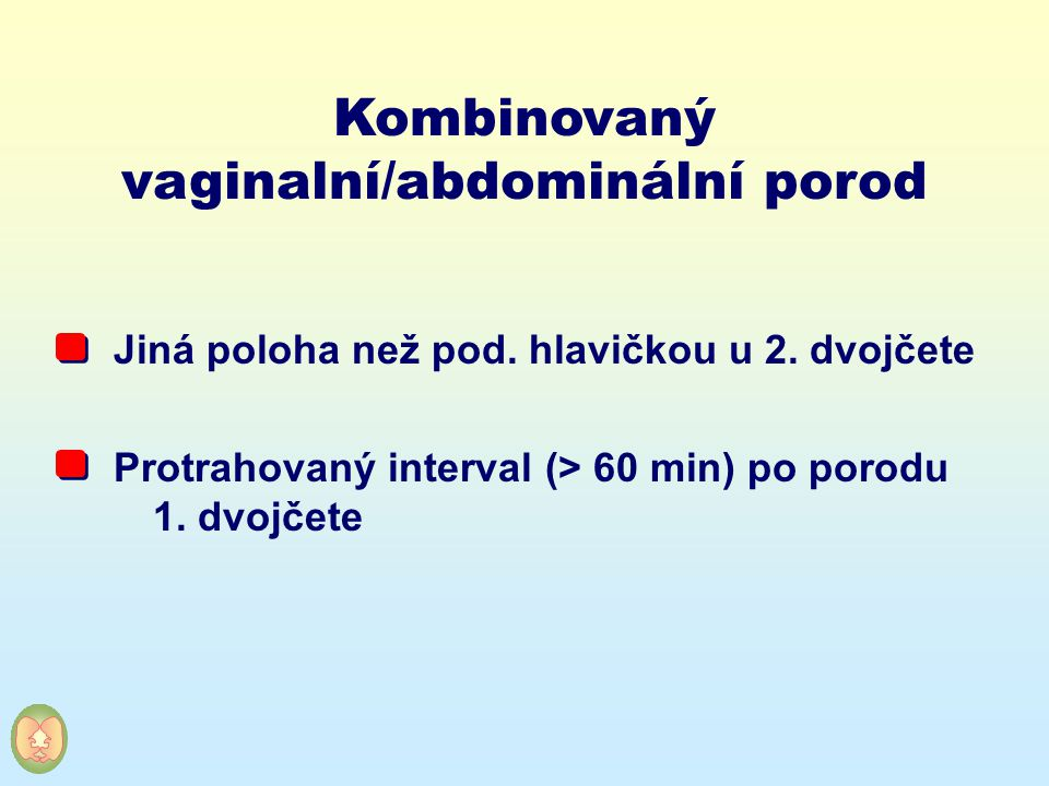 vaginalní/abdominální porod