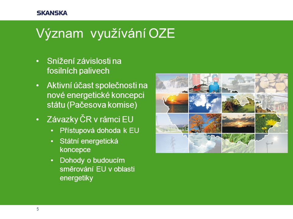 Význam využívání OZE Snížení závislosti na fosilních palivech