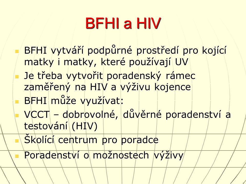 BFHI a HIV BFHI vytváří podpůrné prostředí pro kojící matky i matky, které používají UV.