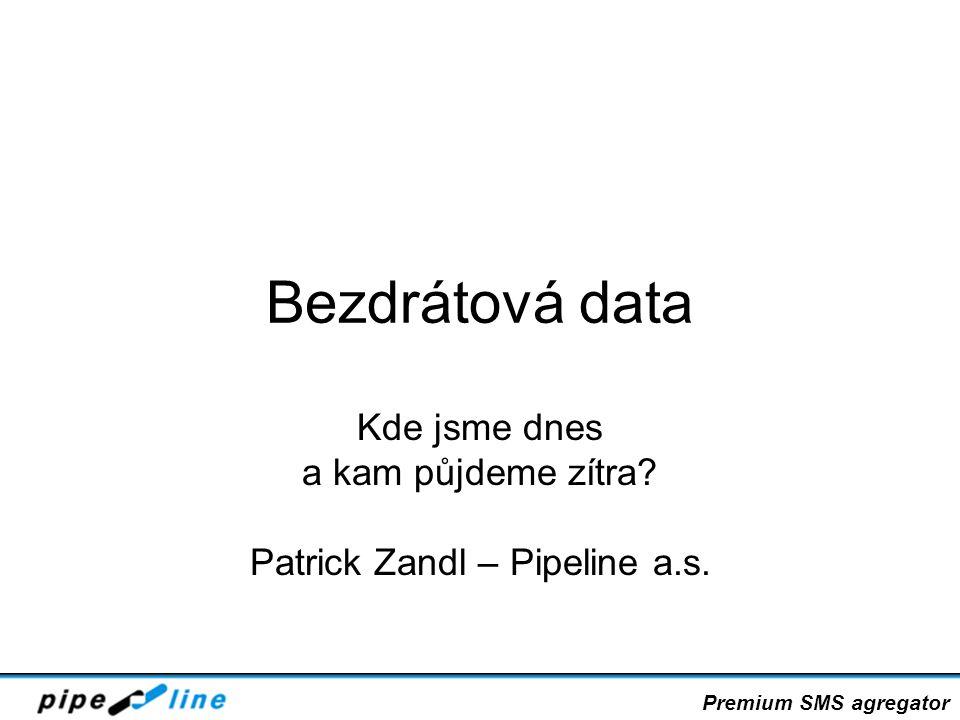 Kde jsme dnes a kam půjdeme zítra Patrick Zandl – Pipeline a.s.