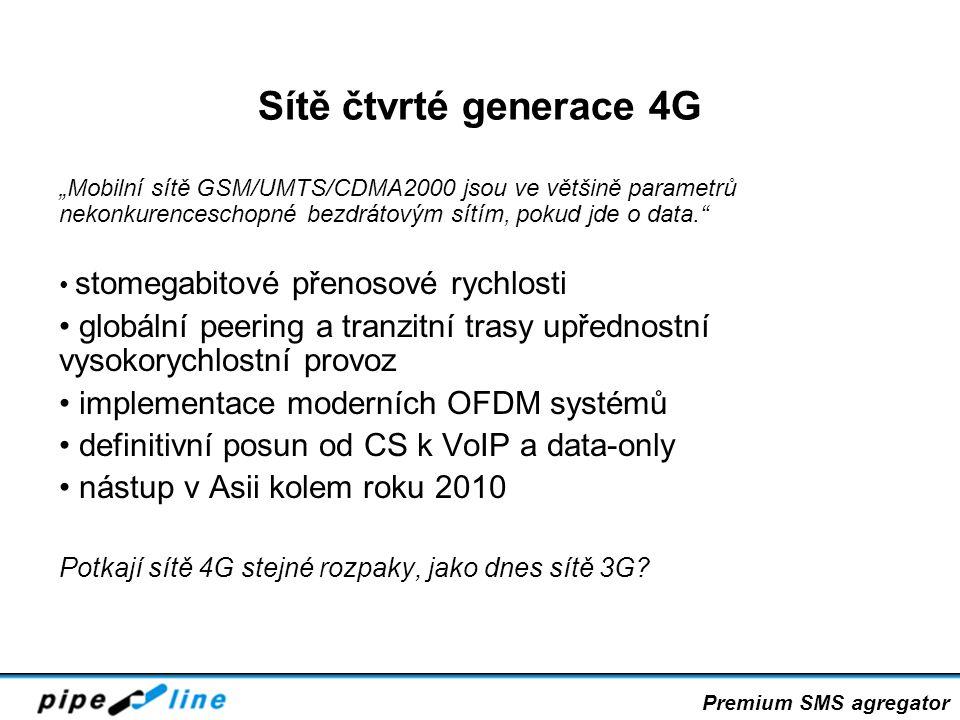 """Sítě čtvrté generace 4G """"Mobilní sítě GSM/UMTS/CDMA2000 jsou ve většině parametrů nekonkurenceschopné bezdrátovým sítím, pokud jde o data."""