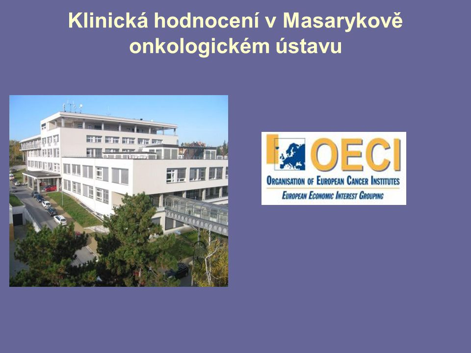 Klinická hodnocení v Masarykově onkologickém ústavu