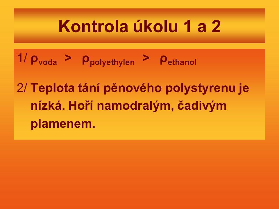 Kontrola úkolu 1 a 2 1/ ρvoda > ρpolyethylen > ρethanol