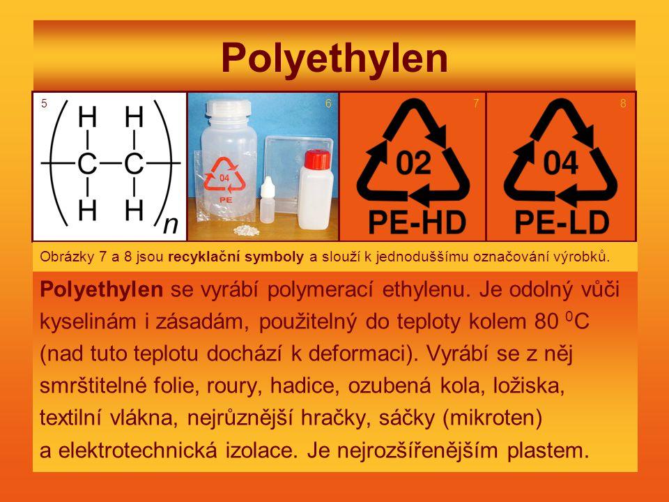 Polyethylen Polyethylen se vyrábí polymerací ethylenu. Je odolný vůči