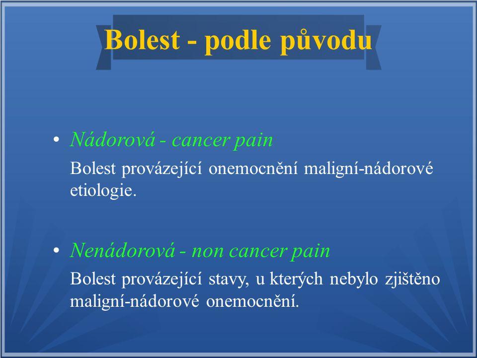 Bolest - podle původu Nádorová - cancer pain