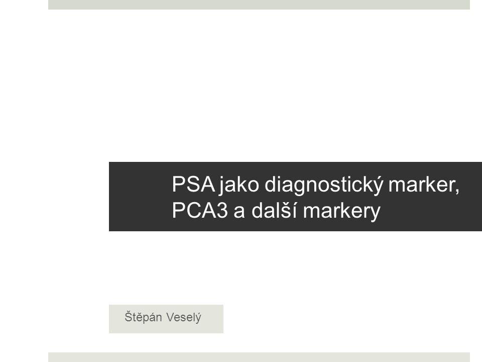 PSA jako diagnostický marker, PCA3 a další markery