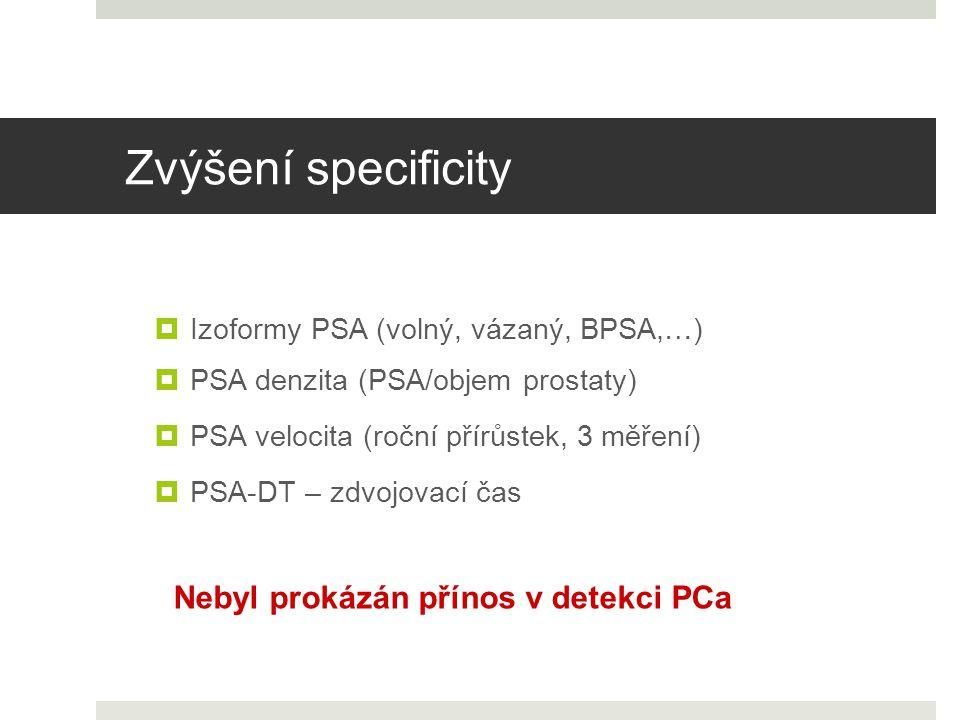 Zvýšení specificity Nebyl prokázán přínos v detekci PCa