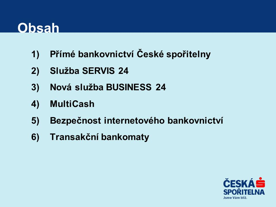 Obsah Přímé bankovnictví České spořitelny Služba SERVIS 24