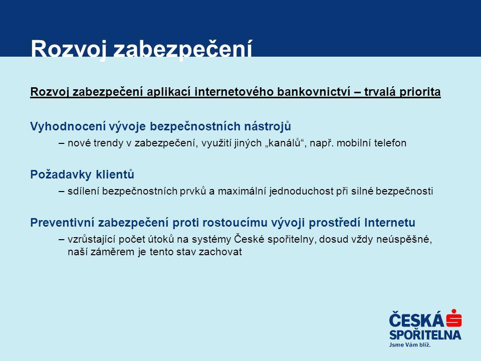 Rozvoj zabezpečení Rozvoj zabezpečení aplikací internetového bankovnictví – trvalá priorita. Vyhodnocení vývoje bezpečnostních nástrojů.