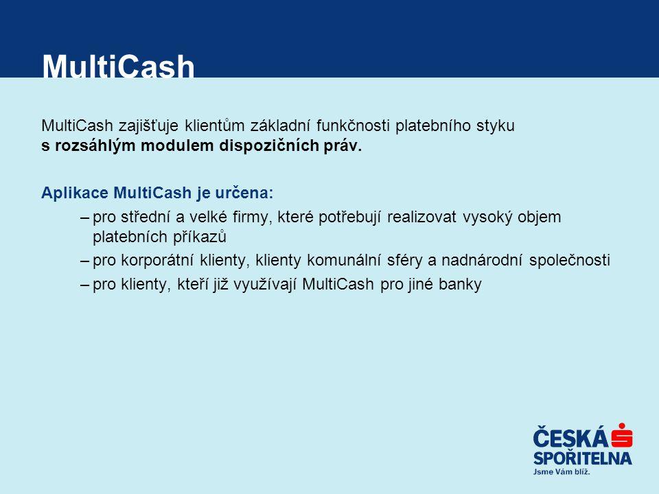 MultiCash MultiCash zajišťuje klientům základní funkčnosti platebního styku s rozsáhlým modulem dispozičních práv.