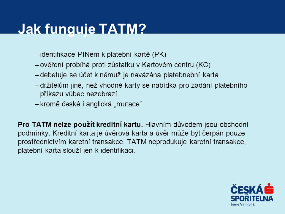 Jak funguje TATM – identifikace PINem k platební kartě (PK)