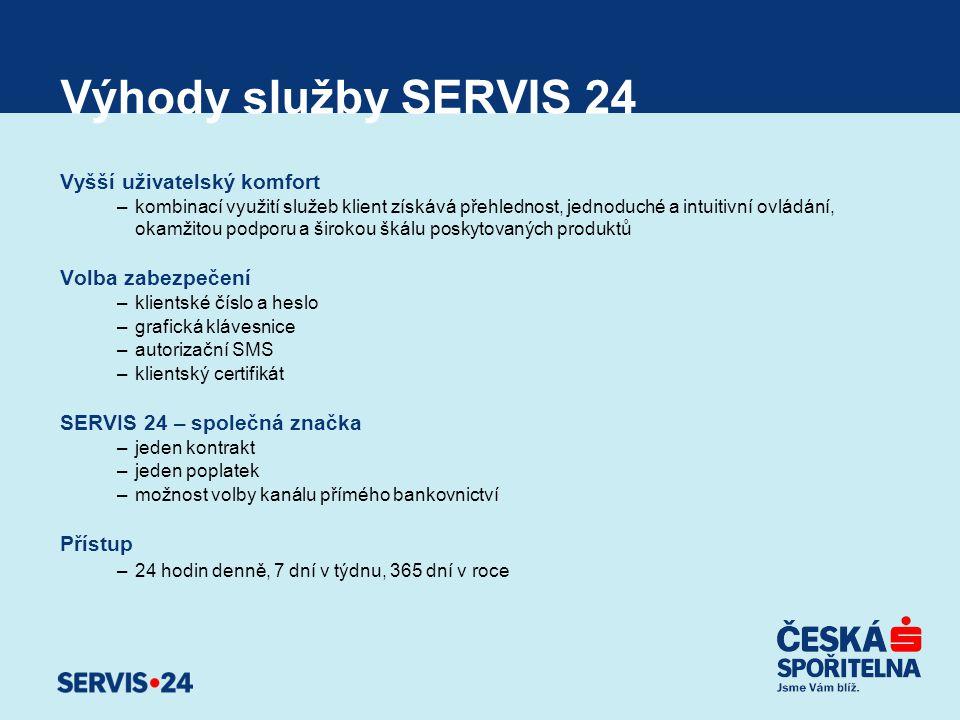 Výhody služby SERVIS 24 Vyšší uživatelský komfort Volba zabezpečení