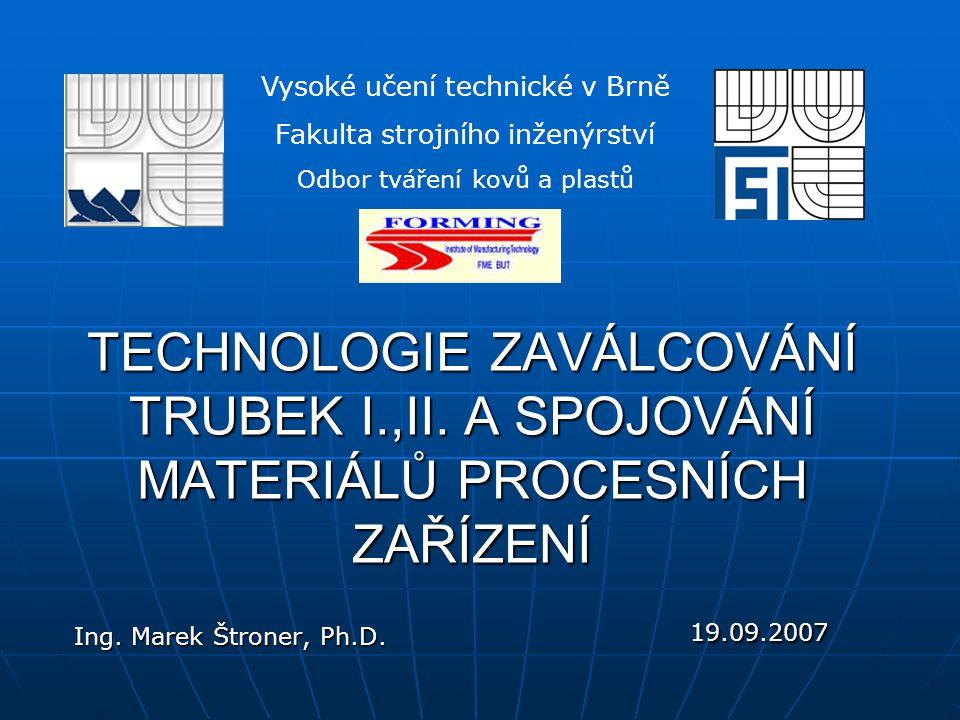 TECHNOLOGIE ZAVÁLCOVÁNÍ TRUBEK I. ,II
