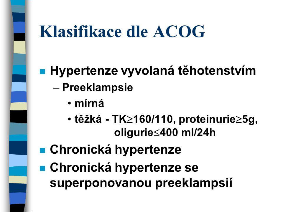 Klasifikace dle ACOG Hypertenze vyvolaná těhotenstvím