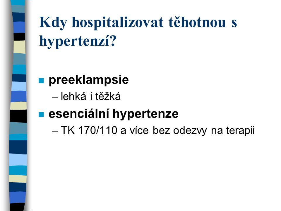Kdy hospitalizovat těhotnou s hypertenzí
