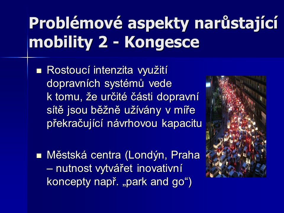 Problémové aspekty narůstající mobility 2 - Kongesce