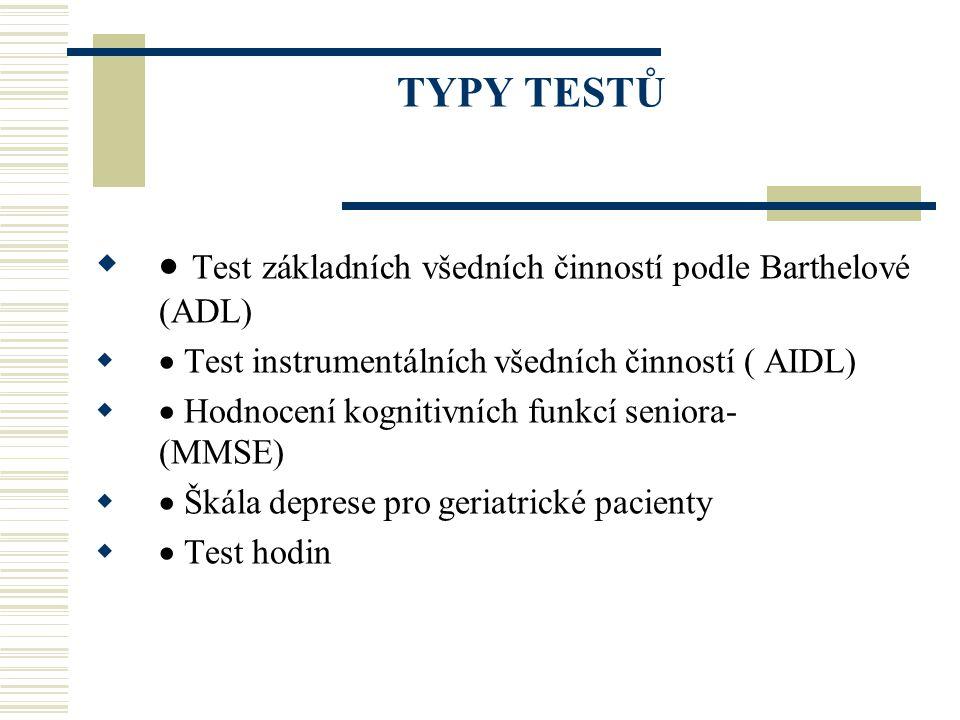 · Test základních všedních činností podle Barthelové (ADL)