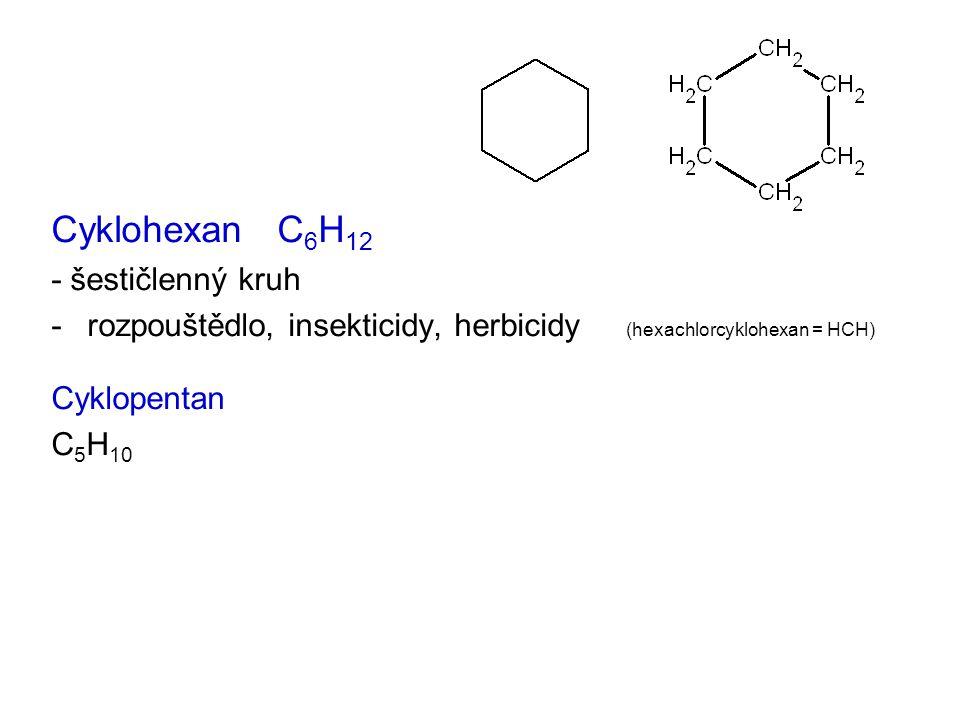 Cyklohexan C6H12 - šestičlenný kruh