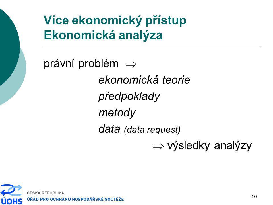 Více ekonomický přístup Ekonomická analýza