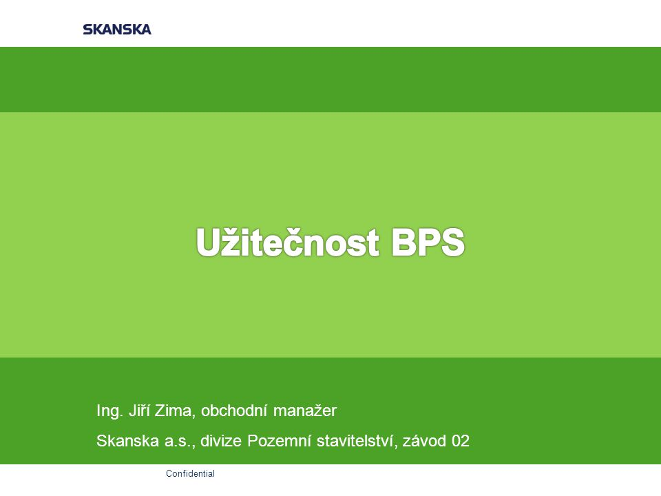 Užitečnost BPS Ing. Jiří Zima, obchodní manažer