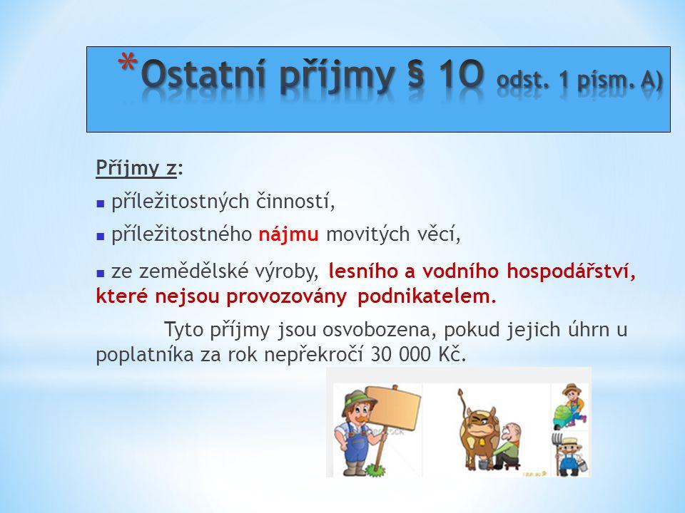Ostatní příjmy § 1O odst. 1 písm. A)