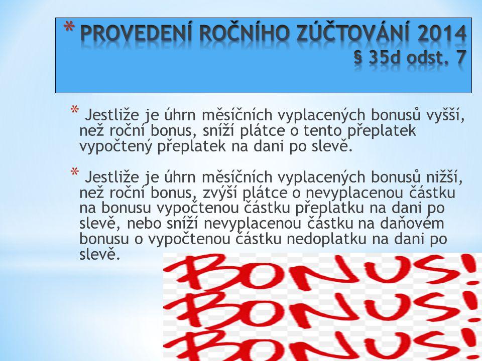 PROVEDENÍ ROČNÍHO ZÚČTOVÁNÍ 2014 § 35d odst. 7