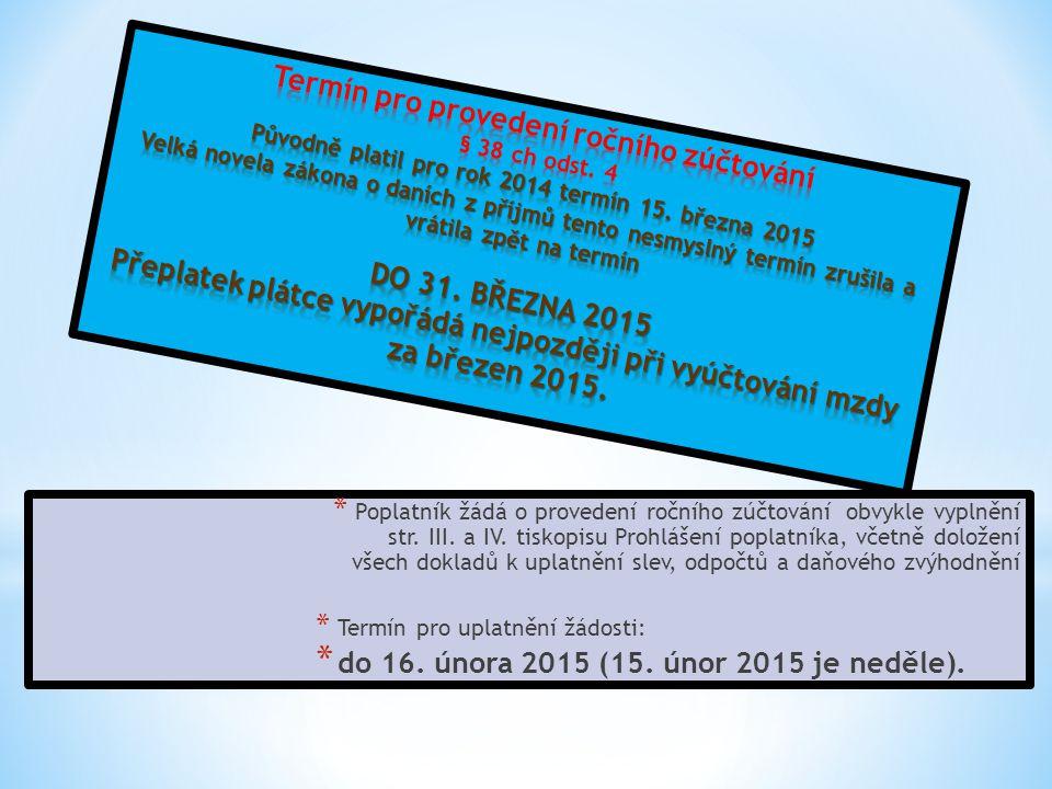 do 16. února 2015 (15. únor 2015 je neděle).