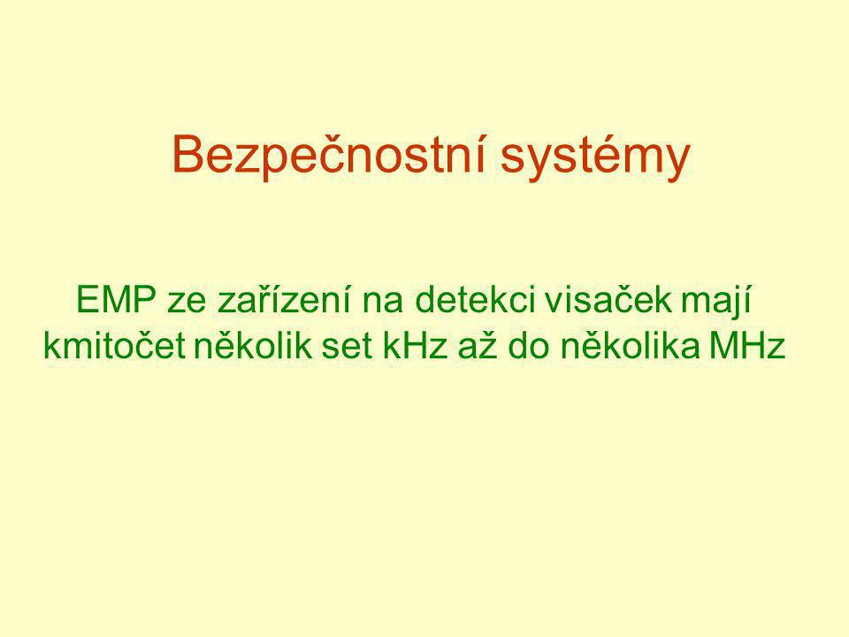 Bezpečnostní systémy EMP ze zařízení na detekci visaček mají kmitočet několik set kHz až do několika MHz.