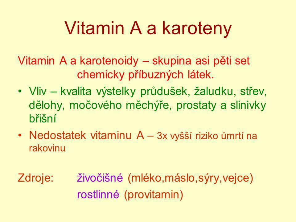 Vitamin A a karoteny Vitamin A a karotenoidy – skupina asi pěti set chemicky příbuzných látek.