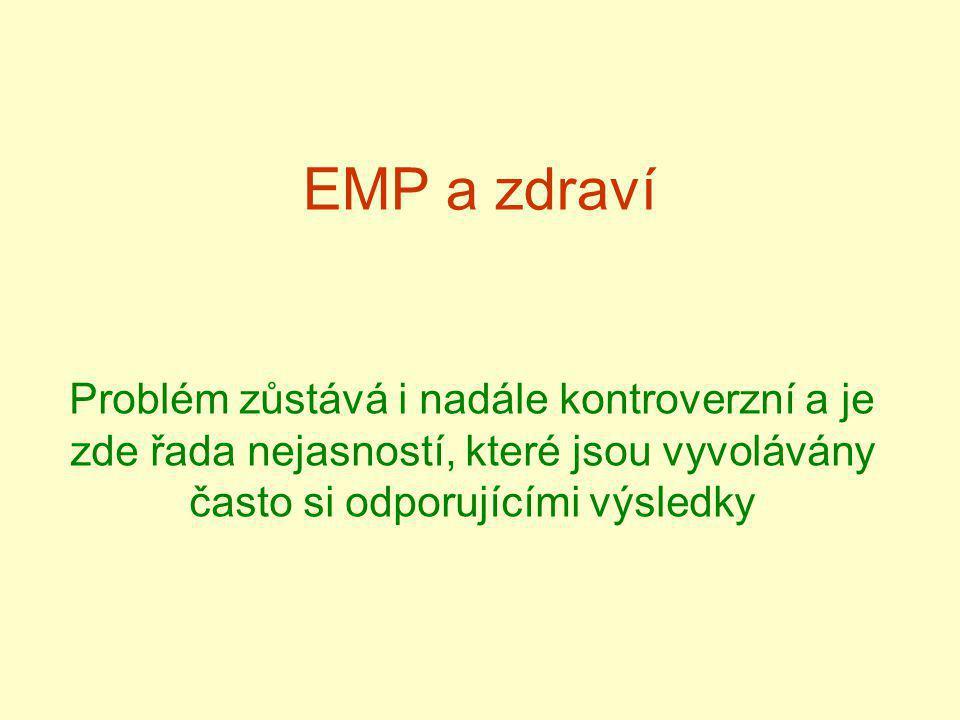 EMP a zdraví Problém zůstává i nadále kontroverzní a je zde řada nejasností, které jsou vyvolávány často si odporujícími výsledky.
