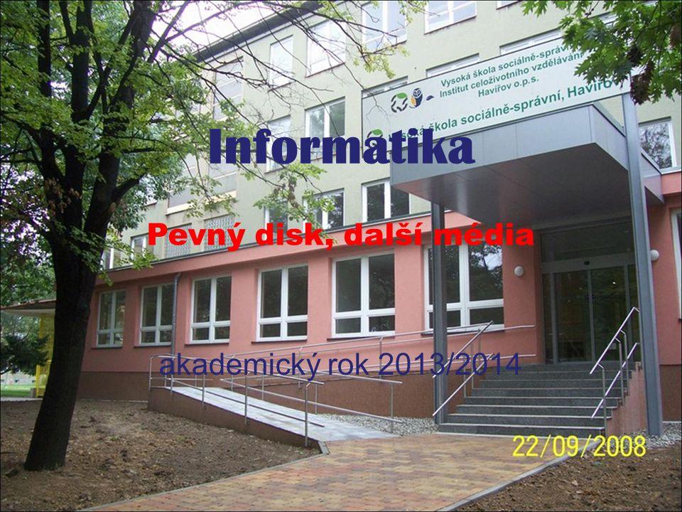 Informatika - pevný disk, další média akademický rok 2013/2014
