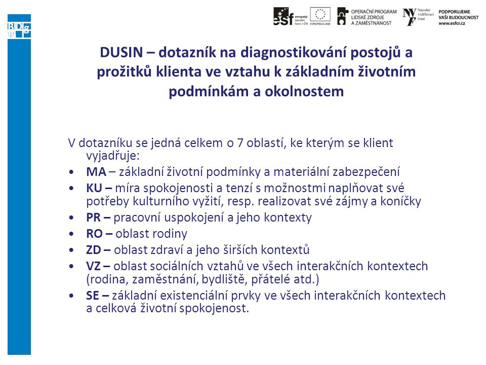DUSIN – dotazník na diagnostikování postojů a prožitků klienta ve vztahu k základním životním podmínkám a okolnostem