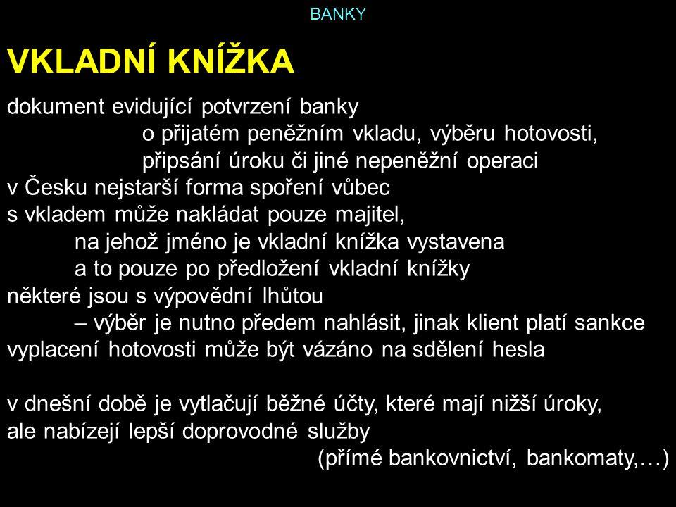 VKLADNÍ KNÍŽKA dokument evidující potvrzení banky