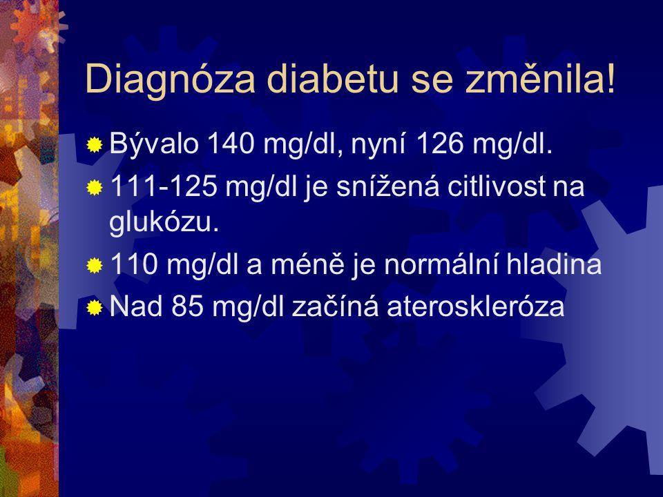 Diagnóza diabetu se změnila!