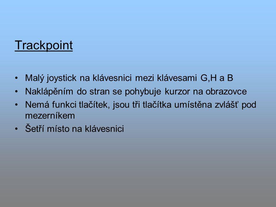 Trackpoint Malý joystick na klávesnici mezi klávesami G,H a B