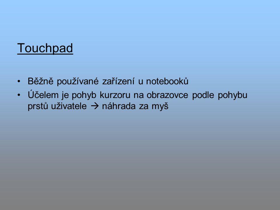 Touchpad Běžně používané zařízení u notebooků