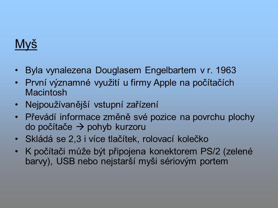 Myš Byla vynalezena Douglasem Engelbartem v r. 1963