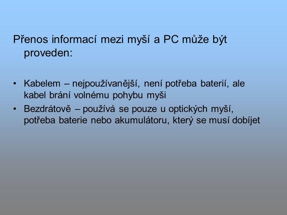 Přenos informací mezi myší a PC může být proveden: