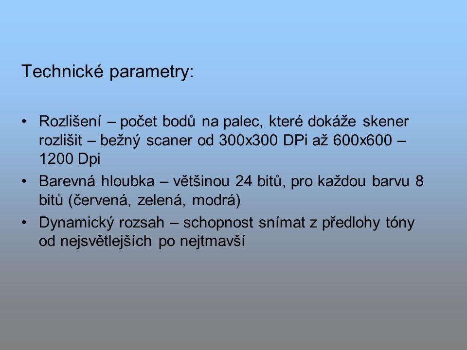 Technické parametry: Rozlišení – počet bodů na palec, které dokáže skener rozlišit – bežný scaner od 300x300 DPi až 600x600 – 1200 Dpi.
