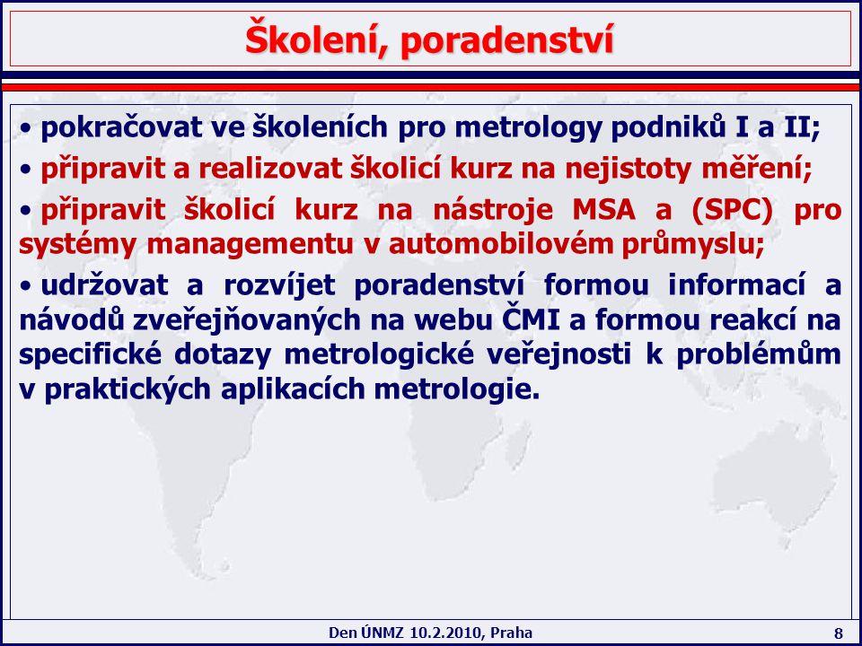 Školení, poradenství pokračovat ve školeních pro metrology podniků I a II; připravit a realizovat školicí kurz na nejistoty měření;