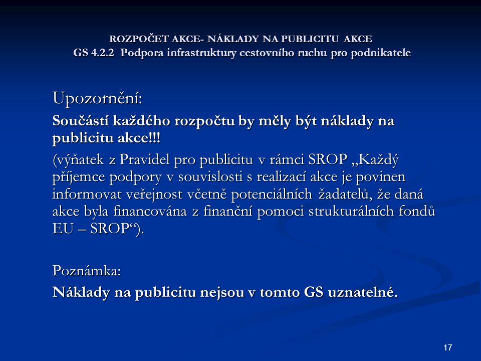ROZPOČET AKCE- NÁKLADY NA PUBLICITU AKCE GS 4. 2