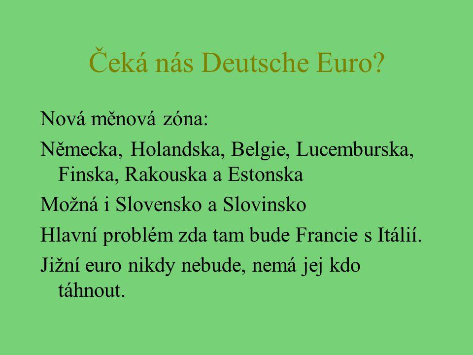 Čeká nás Deutsche Euro